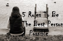 5 Rules to Be the Best Person Possible