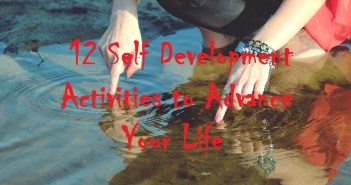 12 Self Development Activities To Advance Your Life
