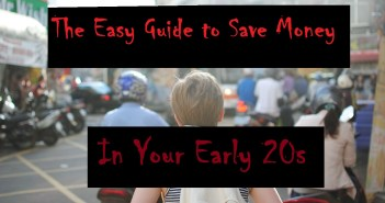 The Easy Guide to save money in your early 20s