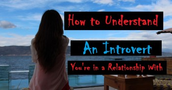 How To Understand an Introvert You're in a Relationship With