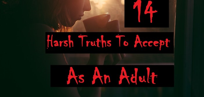 14 Harsh Truths to Accept as An Adult