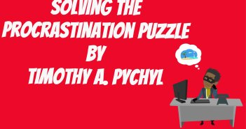 Solving the Procrastination Puzzle by Timothy A. Pychyl Book Summary
