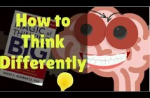 How to Think Differently | The Magic of Thinking Big Animation Notes