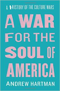 Andrew Hartman, A War For the Soul of America: A History of the Culture Wars