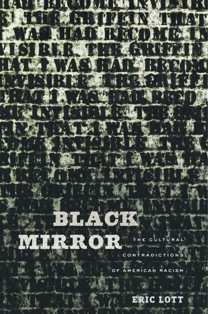Book Review—Eric Lott's Black Mirror: The Cultural Contradictions of