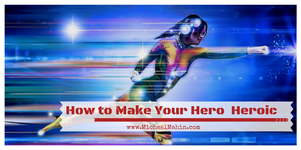 How to Quickly and Easily Make Your Hero Heroic