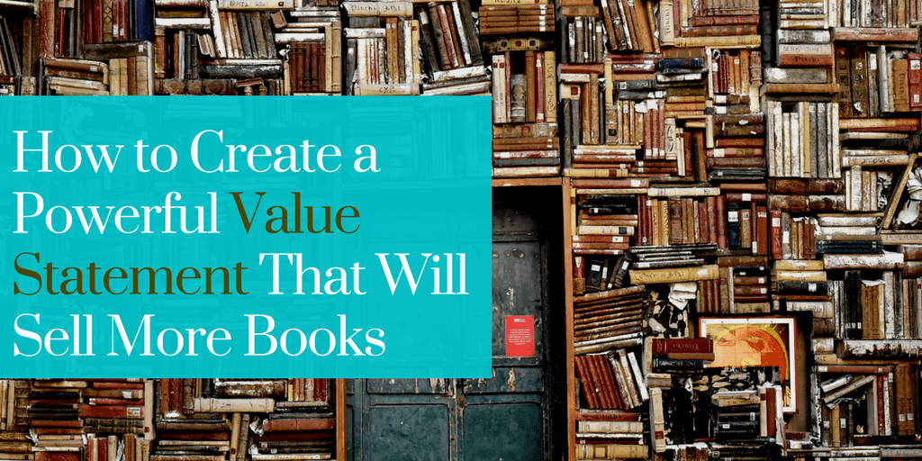 How to Create a Powerful Value Statement That Will Sell More Books