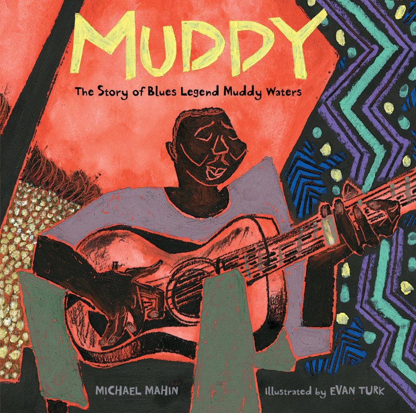 Evan's Turks beautiful cover illustration for Muddy: The Story of BLues Legend Muddy Waters uses a bright yellow title over a red background with a young Muddy playing slide guitar in the foreground