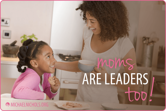 Moms are Leaders Too!