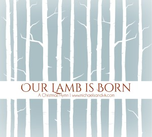 Our Lamb is Born