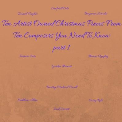 Ten Artist Owned Christmas Pieces From Ten Composers You Need To Know