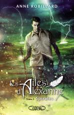 Les Ailes d'Alexanne Tome 5 : Spirales