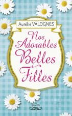 Nos adorables belles filles d'Aurélie Valognes