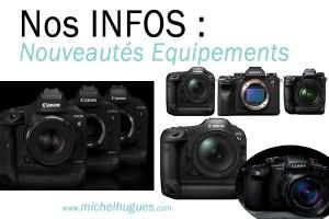 Les infos sur les nouveaux équipements photographiques - www.michelhugues.com