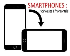 SMARTPHONES : voir ce site à l'horizontale, svp