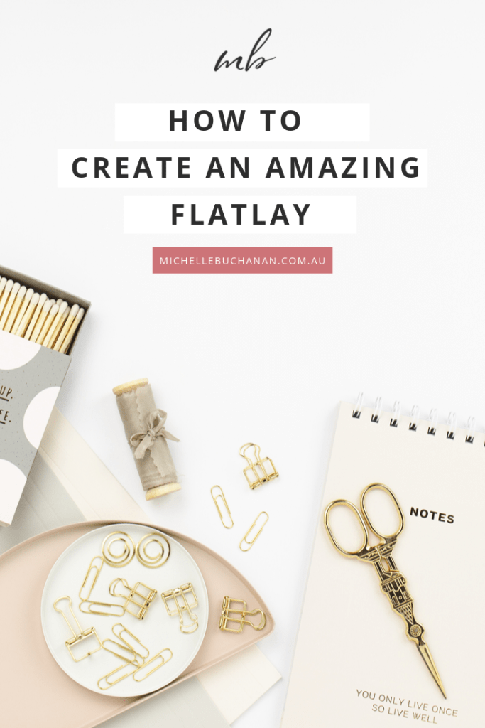 Are you wanting to up your flatlay game? Well, today I am going to share with you How to Create an Amazing Flatlay. Blog post by Michelle Buchanan Photography & Design, a styled stock photographer.