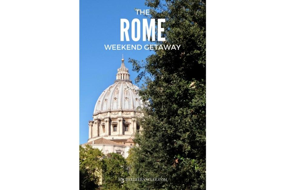 The Rome Weekend Getaway