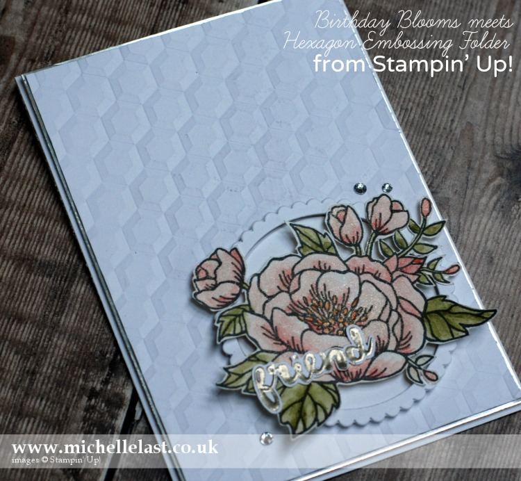 Birthday Blooms & Hexagons & Embossing Folder