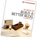 31 Ways to Create a Dramatically Better Blog