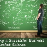 Here's Why Business Isn't Rocket Science