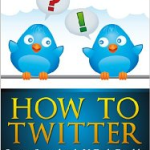 Looking for a Simple Way to Get Started with Twitter?
