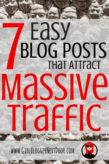 7 Easy Blog Posts That Attract Massive Traffic