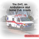 The EMT, an Ambulance and Some Cub Scouts