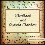 Shorthand and Oswald Chambers