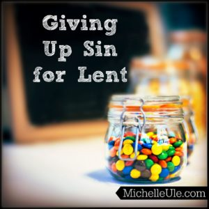 Giving Up Sin For Lent Michelle Ule Author