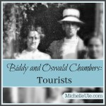 Biddy and Oswald Chambers: Tourists