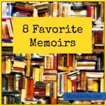 8 Favorite Memoirs