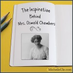 The Inspiration Behind Mrs. Oswald Chambers