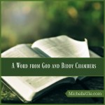 Word from God, Biddy Chambers, Oswald Chambers' death, what is a word from God? What if a word from God doesn't come true? My Utmost for His Highest