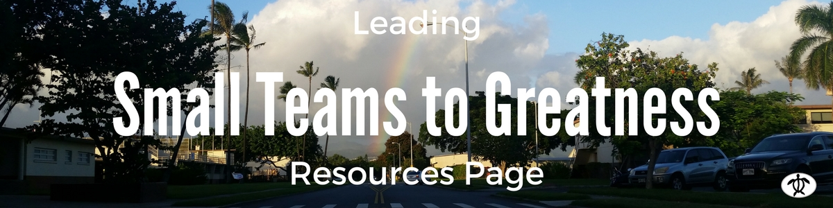 Leading Small Teams to Greatness