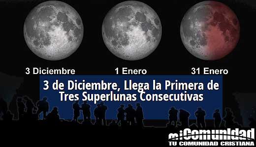 Significado Profético: Tres superlunas visible en cielo nocturno finalizará con una super Luna de sangre azul