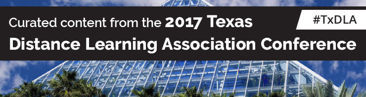Curated content from the 2017 TxDLA Conference | #TxDLA