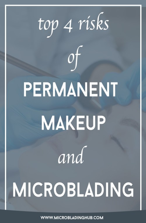 risks of permanent makeup and microblading - microblading hub
