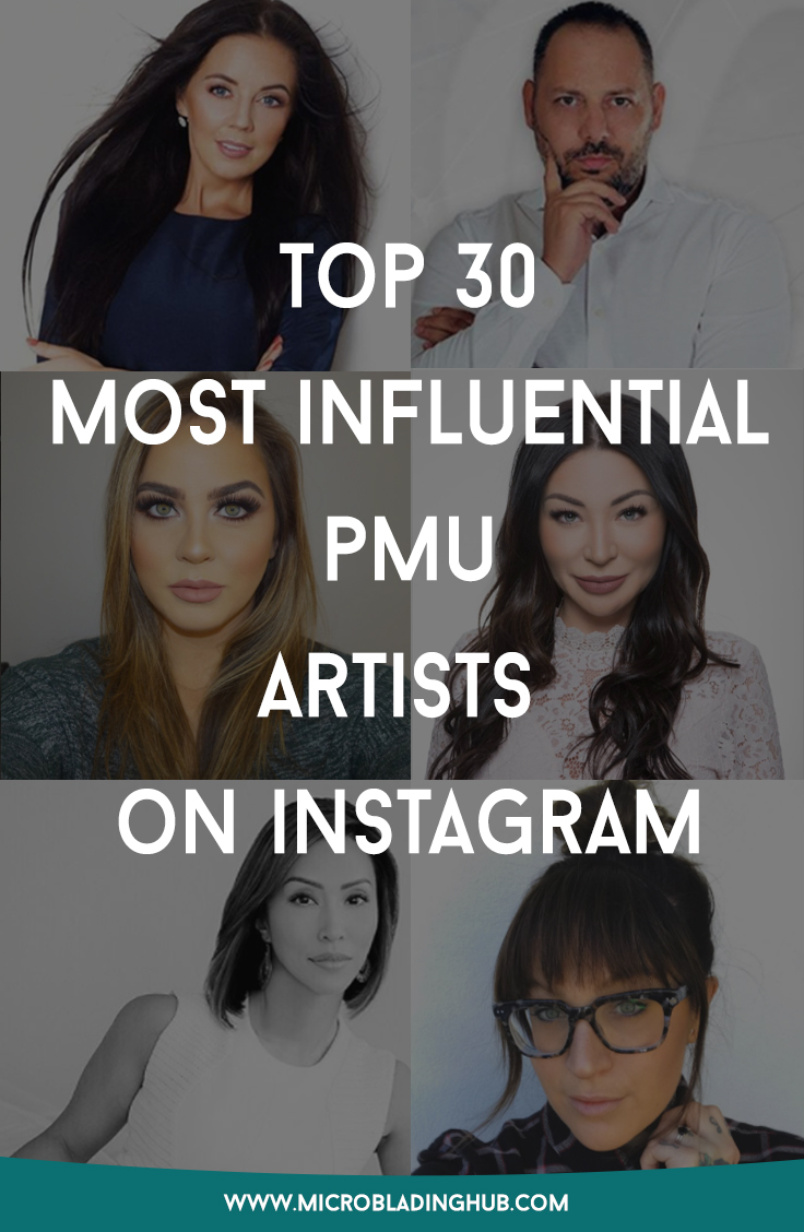 Top 30 Most Influential Micropigmentation Artists on Instagram