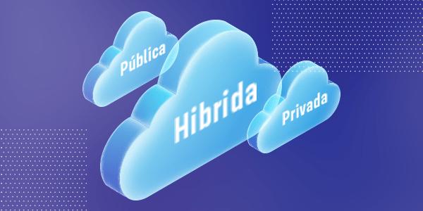 Quais são os tipos de nuvem? Cloud computing