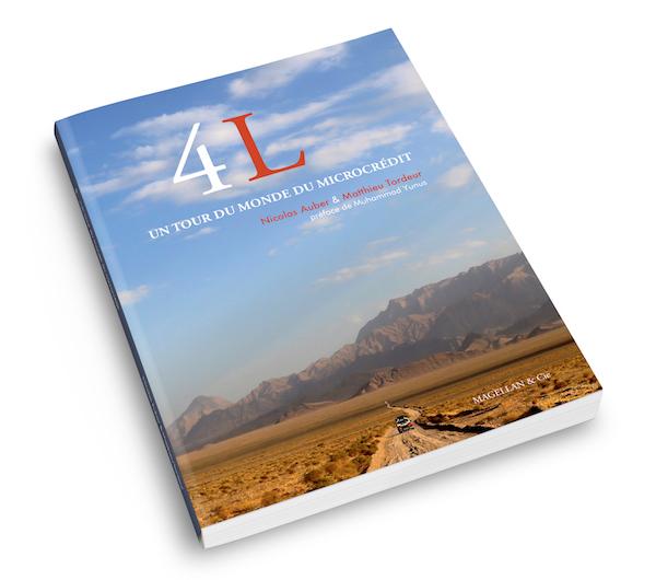 4l Un Tour Du Monde Du Microcredit Le Livre