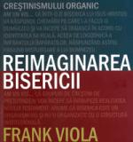 Reimaginarea bisericii, de Frank Viola