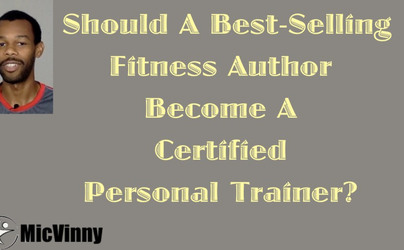Should A Traveling Fitness Coach Become A Certified Personal Trainer?