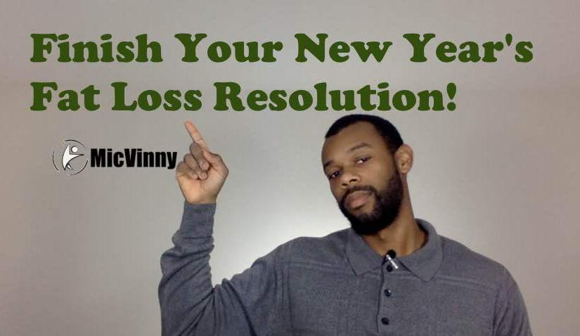 Finish Your New Year's Fat Loss Resolution!