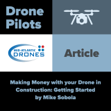 Let's face it, flying drones is fun.  But, if you actually want to make a living at it, you've got to find an area that can not only benefit from drones, but that you can also convince to adopt the technology.  With more than 200% growth in use year-over-year since 2017, construction has embraced drones like no other industry, which makes it perfect to focus your efforts on.
