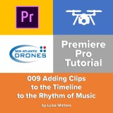 009 Premiere Pro Tutorial: Adding Clips to the Timeline to the Rhythm of Music
