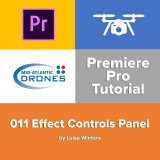 011 Premiere Pro Tutorial: Effect Controls Panel