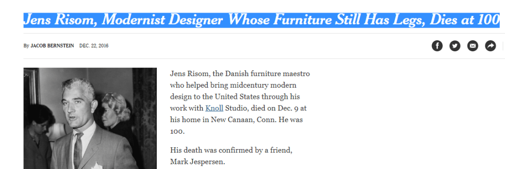 Jens Risom, Modernist Designer Whose Furniture Still Has Legs, Dies at 100, NY Times, Dec. 22, 2016.