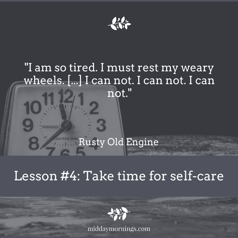 Lesson 4 in The Little Engine That Could: Take time for self-care. | MiddayMornings.com