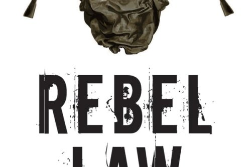 Rebel Law Insurgents, Courts and Justice in Modern Conflict by Frank Ledwidge
