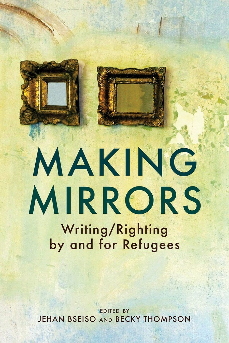 Making Mirrors: Writing/Righting by and for Refugees